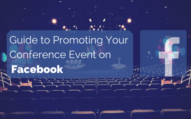Guide to Promoting Your Conference Event on Facebook