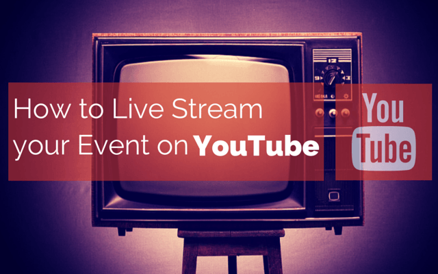 How to Live Stream your Event on Youtube