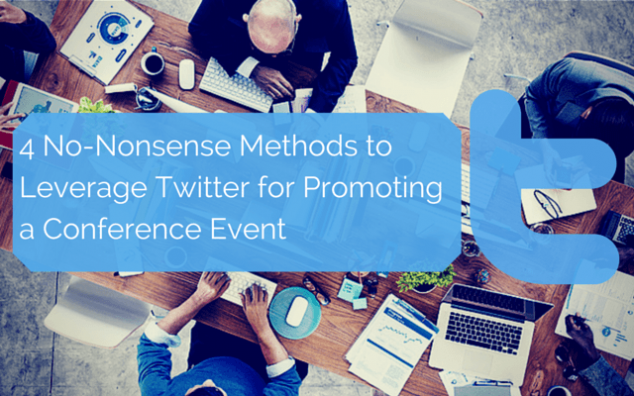 Methods to Leverage Twitter for Promoting a Conference Event