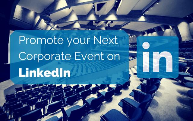 Promote Corporate Event on Linkedin