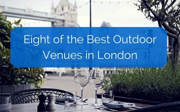 Eight of the Best Outdoor Venues in London