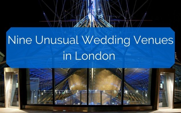 Nine Unusual Wedding Venues in London