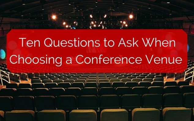 Ten Questions to Ask When Choosing a Conference Venue