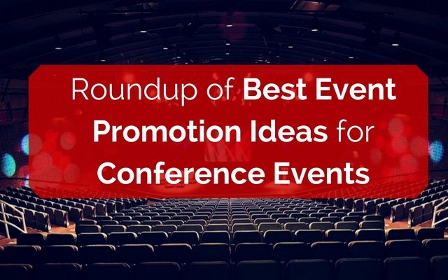 Roundup of Best Event Promotion Ideas for Conference Events
