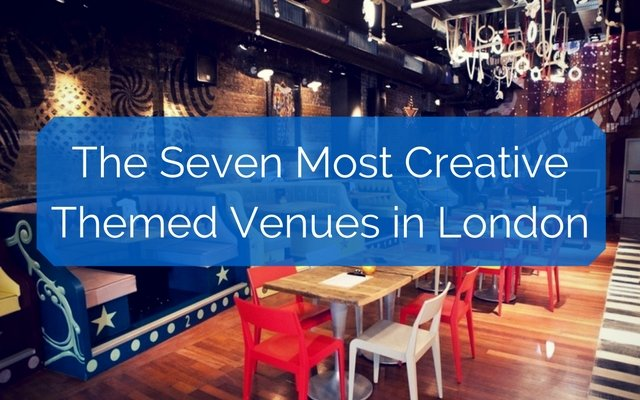The Seven Most Creative Themed Venues in London