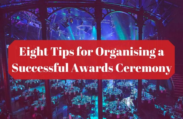 Eight Tips for Organising a Successful Awards Ceremony