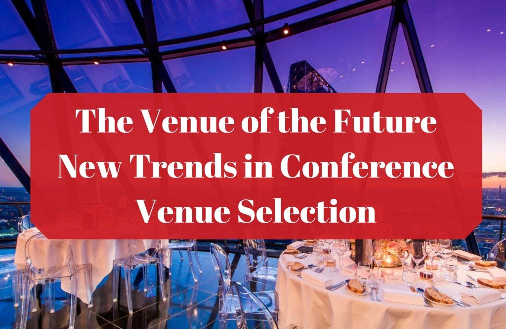 The Venue of the Future – New Trends in Conference Venue Selection